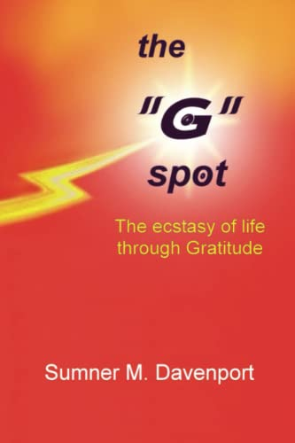 The G Spot, the Ecstasy of Life: Sumner M. Davenport