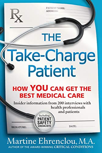 9780981524030: The Take-Charge Patient: How You Can Get the Best Medical Care