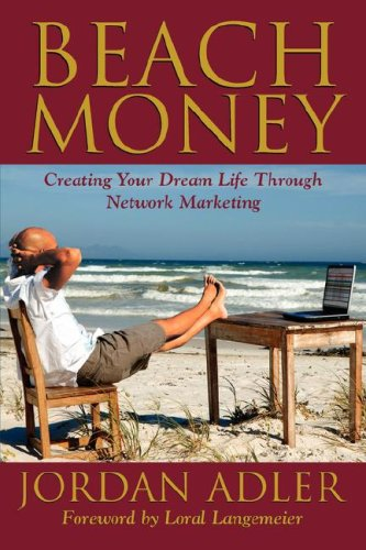 9780981524504: Beach Money; Creating Your Dream Life Through Network Marketing