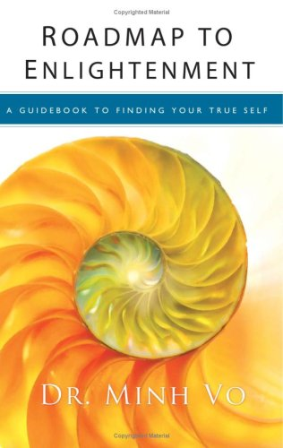 Roadmap to Enlightenment: A Guidebook to Finding Your True Self: Vo, Dr Minh