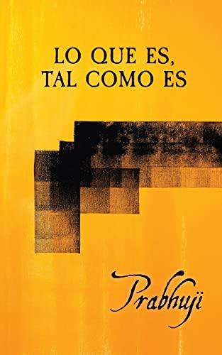 9780981526454: Lo que es, tal como es: Sat-sangas con Prabhuji (Spanish Edition)