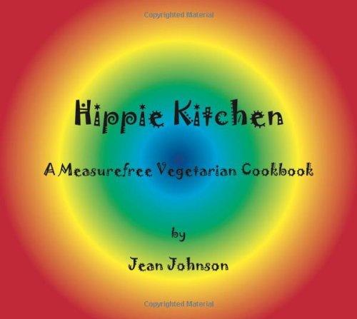 9780981527116: Hippie Kitchen: A Measurefree Vegetarian Cookbook (Measurefree Kitchen Companion Trilogy)