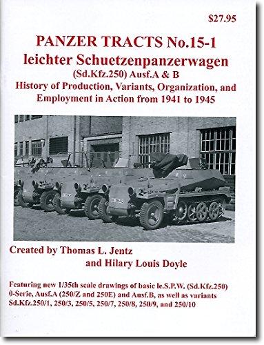 9780981538204: Leichter Schuetzenpanzerwagen (Sd.Kfz.250) Ausf.A & B - History of Production, Variants, Organizatio