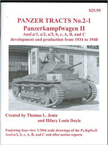 9780981538228: Panzerkampfwagen II : Ausf.a/1 to C Development and Production From 1934 to 1940. (Panzer Tracts, Vo