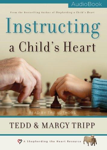 Instructing a Child's Heart Audio Book (0981540031) by Tedd Tripp; Margy Tripp
