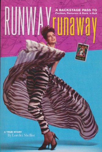 Runway Runaway: A Backstage Pass To Fashion, Romance And Rock 'n Roll; A True Story (SCARCE FIRST...