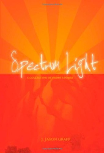 9780981542904: Spectrum Light: A Collection of Short Stories