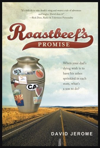 Roastbeef's Promise: When Your Dad's Dying Wish Is to Have His Ashes Sprinkled in Each ...