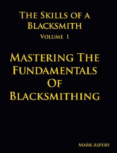 The Skills of a Blacksmith: v.1: Mastering: Aspery, Mark