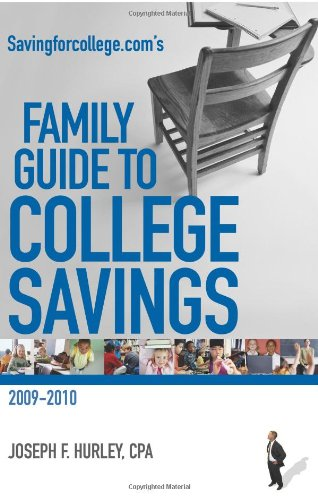 Savingforcollege.Com's Family Guide To College Savings: Edition 2009-2010: Hurley, Joseph F.