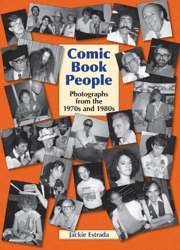 Comic Book People: Photographs from the 1970s and 1980s (Hardcover): Jackie Estrada