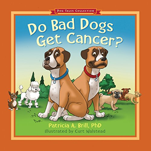 Do Bad Dogs Get Cancer: Patricia Ann Brill