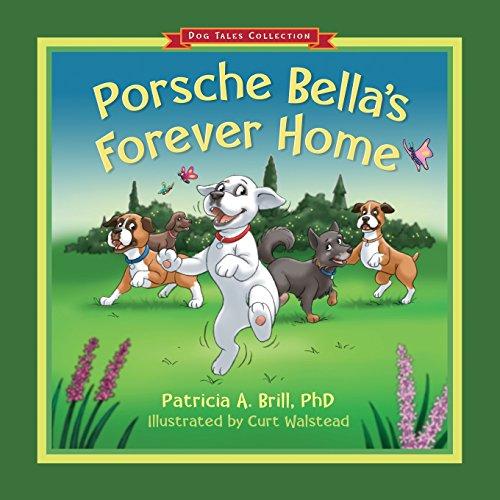 9780981555195: Porsche Bella's Forever Home!