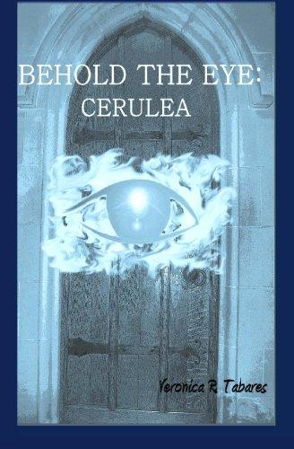 9780981555720: Behold the Eye: Cerulea