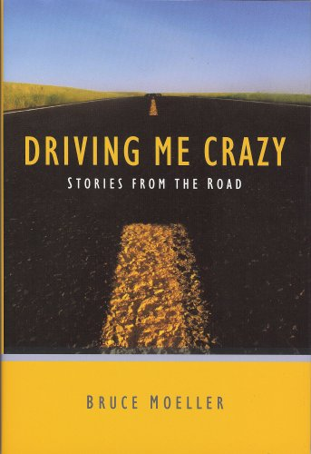 9780981556802: Driving Me Crazy: Stories From The Road