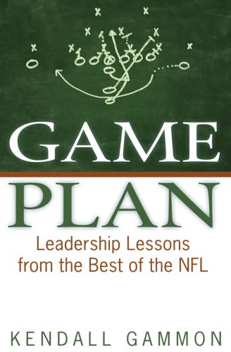 9780981557410: Game Plan: Leadership Lessons from the Best of the NFL