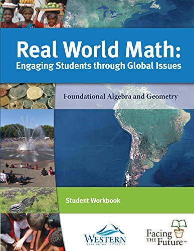 9780981557731: Real World Math: Educating Students through Global Issues (Foundational Algebra & Geometry) (Student Workbook)