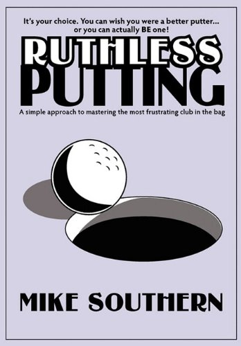 9780981558110: Ruthless Putting