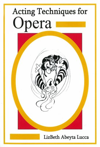 9780981562407: Acting Techniques for Opera
