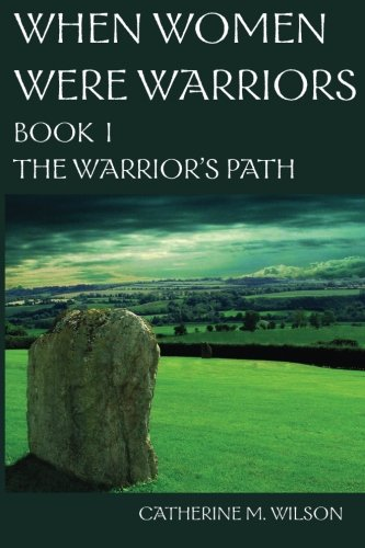 9780981563619: When Women Were Warriors Book I: The Warrior's Path: 1