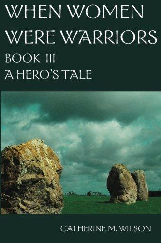 9780981563633: When Women Were Warriors Book III: A Hero's Tale (Volume 3)