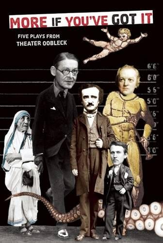 9780981564326: More If You've Got It: Five Plays from Theater Oobleck
