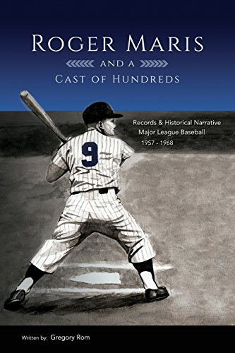 Roger Maris and a Cast of Hundreds {FIRST EDITION}: Rom, Gregory