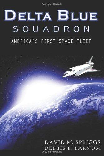 9780981566009: Delta Blue Squadron: America's First Space Fleet