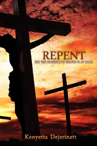 9780981566344: Repent, For the Kingdom of Heaven is at Hand!