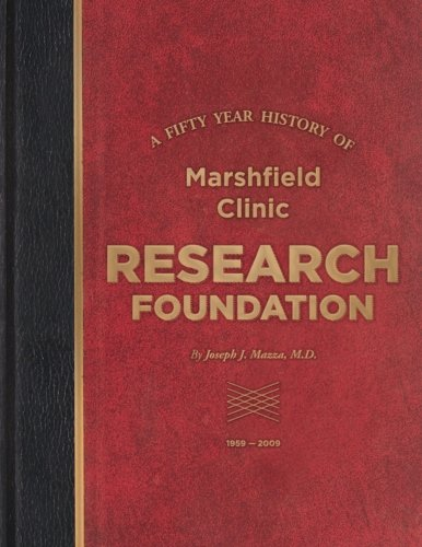9780981570716: A Fifty Year History of Marshfield Clinic Research Foundation