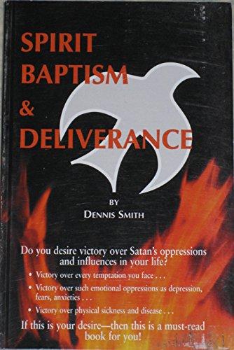 9780981573656: Spirit Baptism and Deliverance