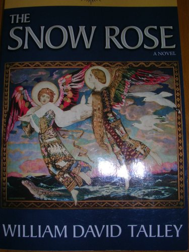 The Snow Rose: A Novel (Paperback): William David Talley