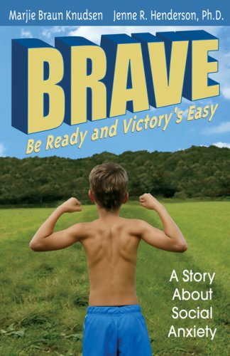 9780981575902: Brave: Be Ready and Victory's Easy, a Story About Social Anxiety