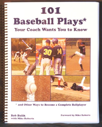 9780981580050: 101 Baseball Plays* Your Coach Wants You to Know