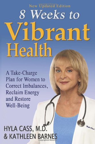 9780981581804: Eight Weeks to Vibrant Health: A Take Charge Plan for Women to Correct Imbalances, Reclaim Energy and Restore Well-Being