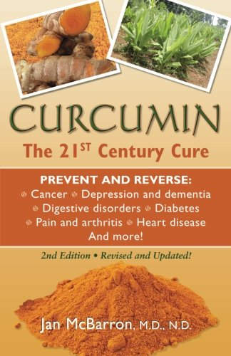 9780981581897: Curcumin: The 21st Century Cure