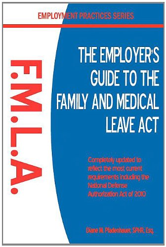 9780981583174: The Employer's Guide to the Family & Medical Leave ACT (Employment Practices)