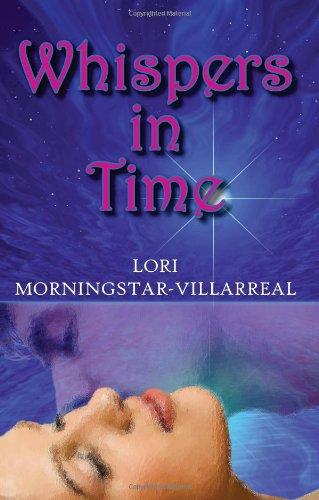 Whispers in Time: Villarreal, Lori