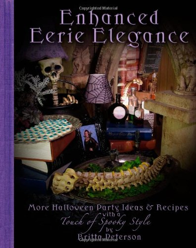 9780981587127: Enhanced Eerie Elegance: More Halloween Party Ideas & Recipes with a Touch of Spooky Style