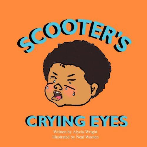 Scooter's Crying Eyes: Wright, Alycia