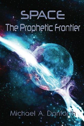 9780981594439: Space The Prophetic Frontier