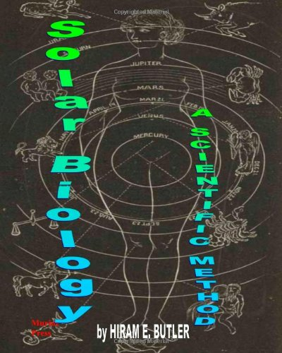 9780981597140: Solar Biology: A Scientific Method Of Delineating Character; Diagnosing Disease