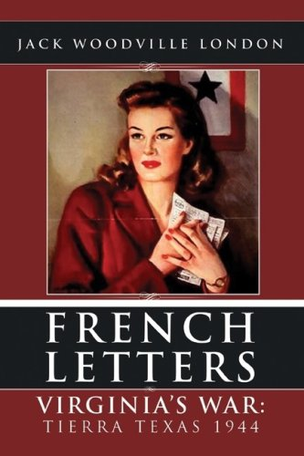 French Letters Book One: Virginia's War: Jack Woodville London