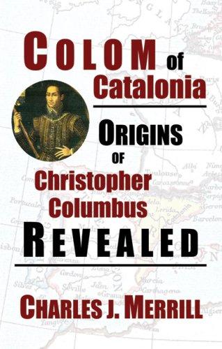 9780981600222: Colom of Catalonia: Origins of Christopher Columbus Revealed