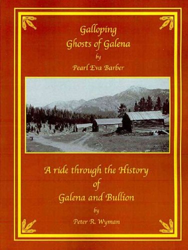 9780981601809: Galloping Ghosts of Galena: A Ride Through the History of Galena and Bullion