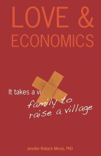 9780981605913: Love and Economics:It Takes a Family to Raise a Village, Collegiate Edition