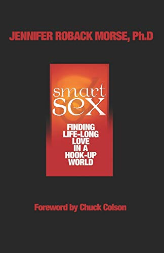 9780981605920: Smart Sex: Finding Life-Long Love in a Hook-Up World
