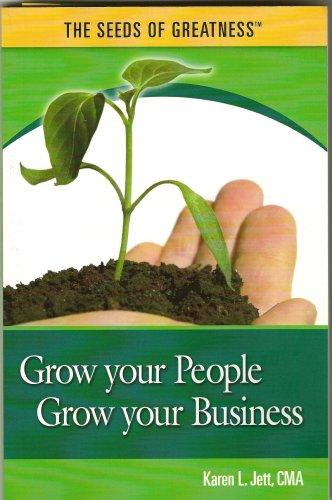 Grow your People, Grow your Business: Karen L. Jett;