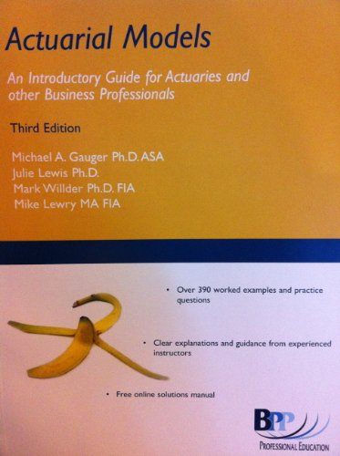 Actuarial Models (An Introductory Guide for Actuaries and other Business Professionals)