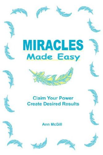Miracles Made Easy: McGill, Ann